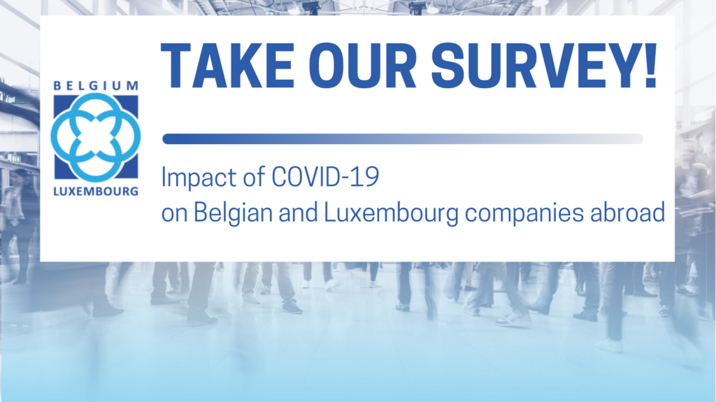 Until 17.07 :  Take part in the survey on the effect of covid-19 on Belgian and Luxembourg companies abroad!